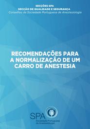 Recomendações Portuguesas obtidas por Consenso promovido pela SPA, para a Normalização de um Carro de Anestesia